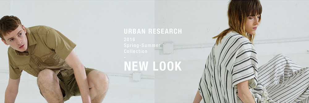 URBANRESEARCH 2016 SPRING SUMMER NEW LOOK