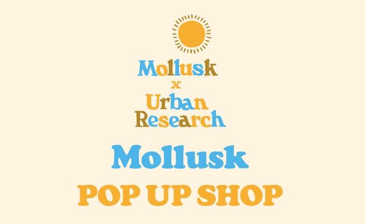 Mollusk POP UP SHOP開催