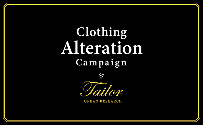 Clothing Alteration Campaign by URBAN RESEARCH Tailor
