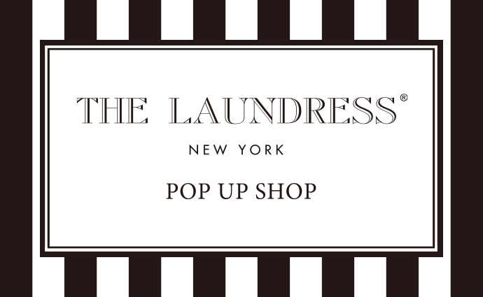 THE LAUNDRESS POP UP SHOP開催のお知らせ