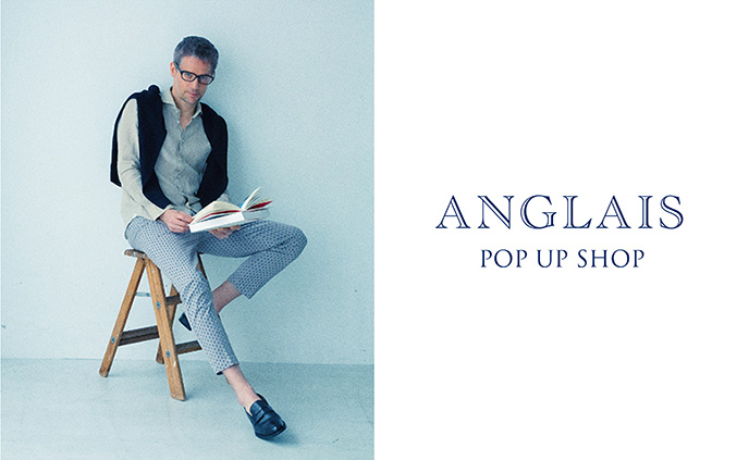 ANGLAIS POP UP SHOPを開催