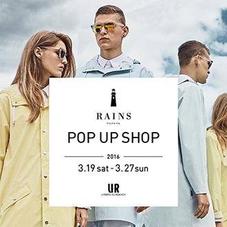 デンマーク発レインウェアブランド「RAINS」のPOP UP SHOPを開催