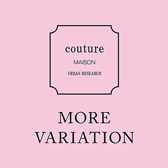 COUTURE MAISON<br>MORE VARIATION
