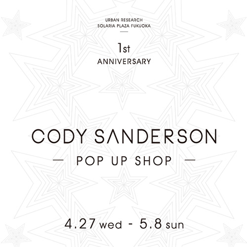 CODY SANDERSON POP UP SHOPを開催