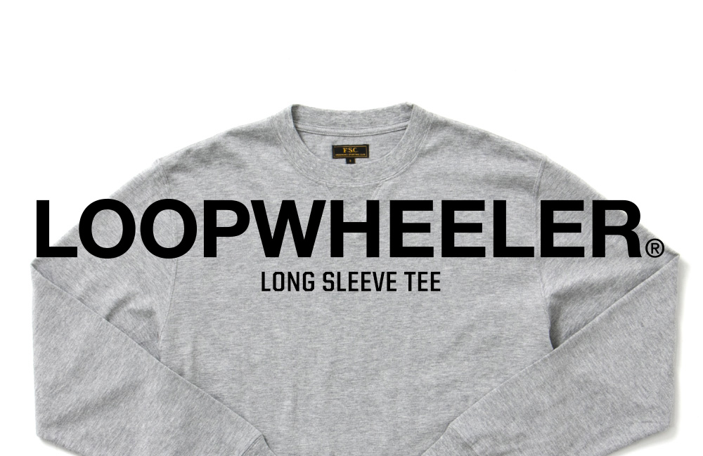 LOOPWHEELER LONG SLEEVE TEE