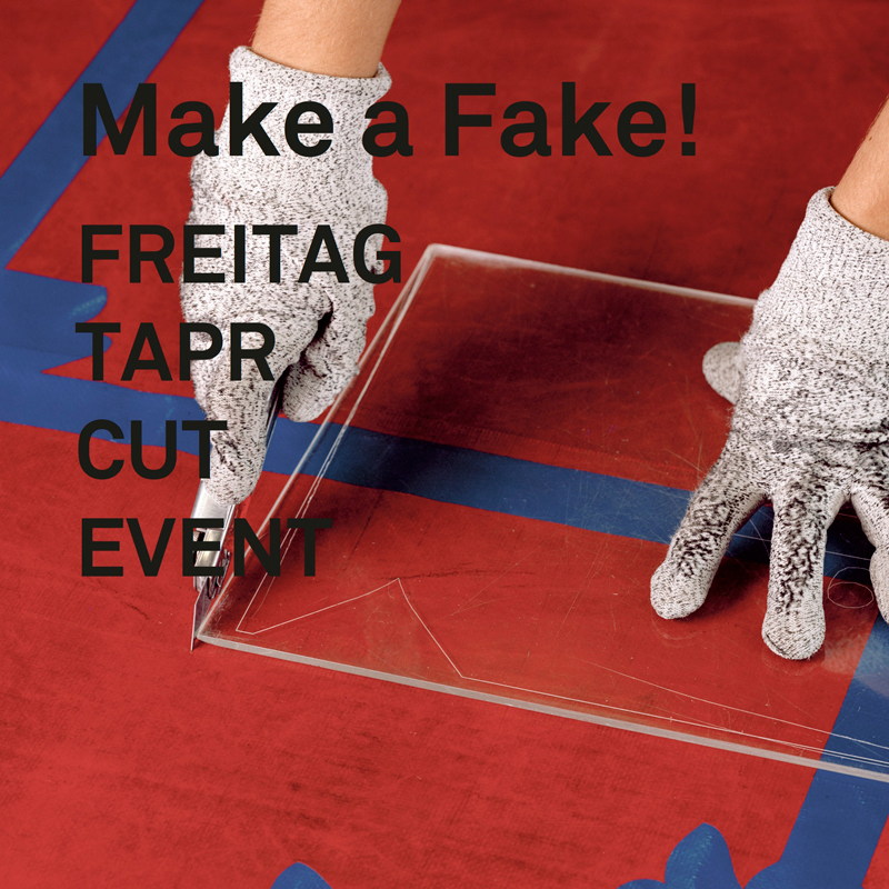Make a F-ake! FREITAG TARP CUT EVENT