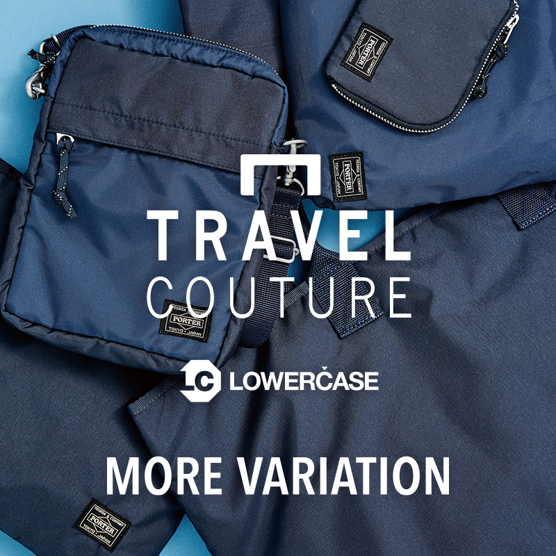 TRAVEL COUTURE by LOWERCASE MORE VARIATION