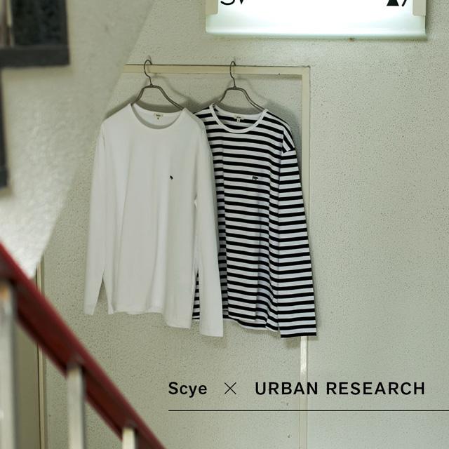 Scye × URBAN RESEARCH 別注LONG SLEEVE T-SHIRTS <br>アーバンリサーチ完全限定デザインを8月中旬に発売!!