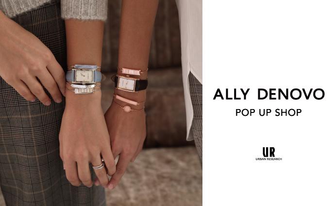 腕時計ブランド「ALLY DENOVO」のPOP UP SHOPを開催