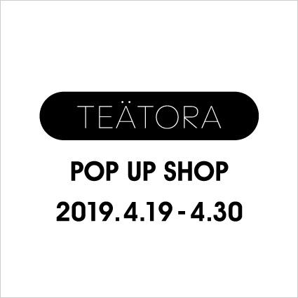 TEATORA POP UP SHOP