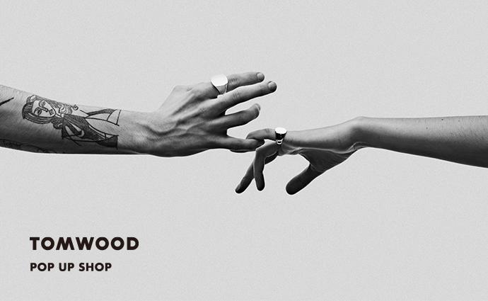 TOM WOOD POP UP SHOP <br>2019 AUTUMN / WINTERの新作コレクションも発売